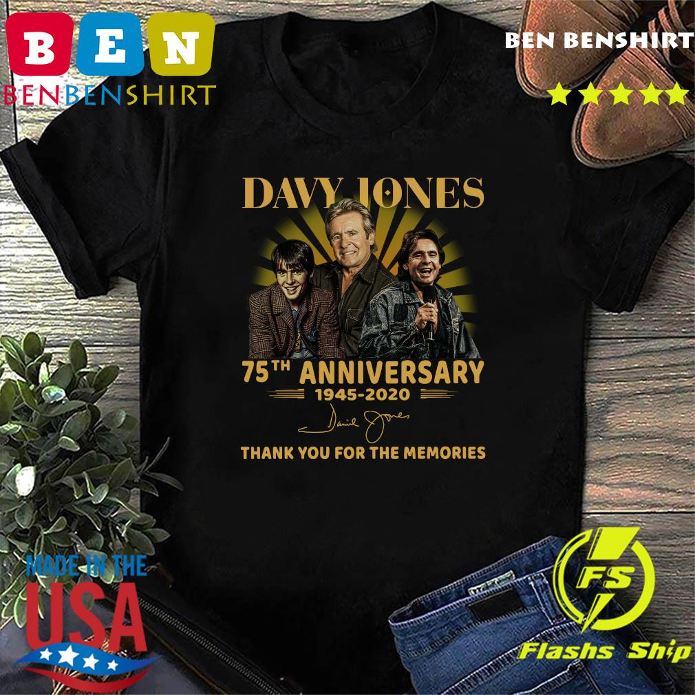 Davy Jones 75th Anniversary 1945 2020 Thank You For The Memories Signature Shirt