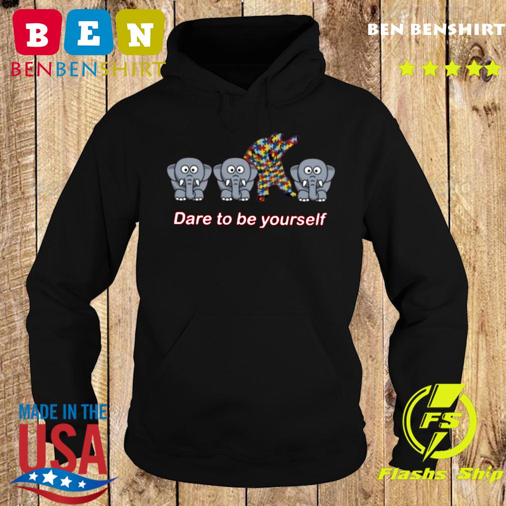 Elephant Autism Dare Be Yourself Shirt Hoodie