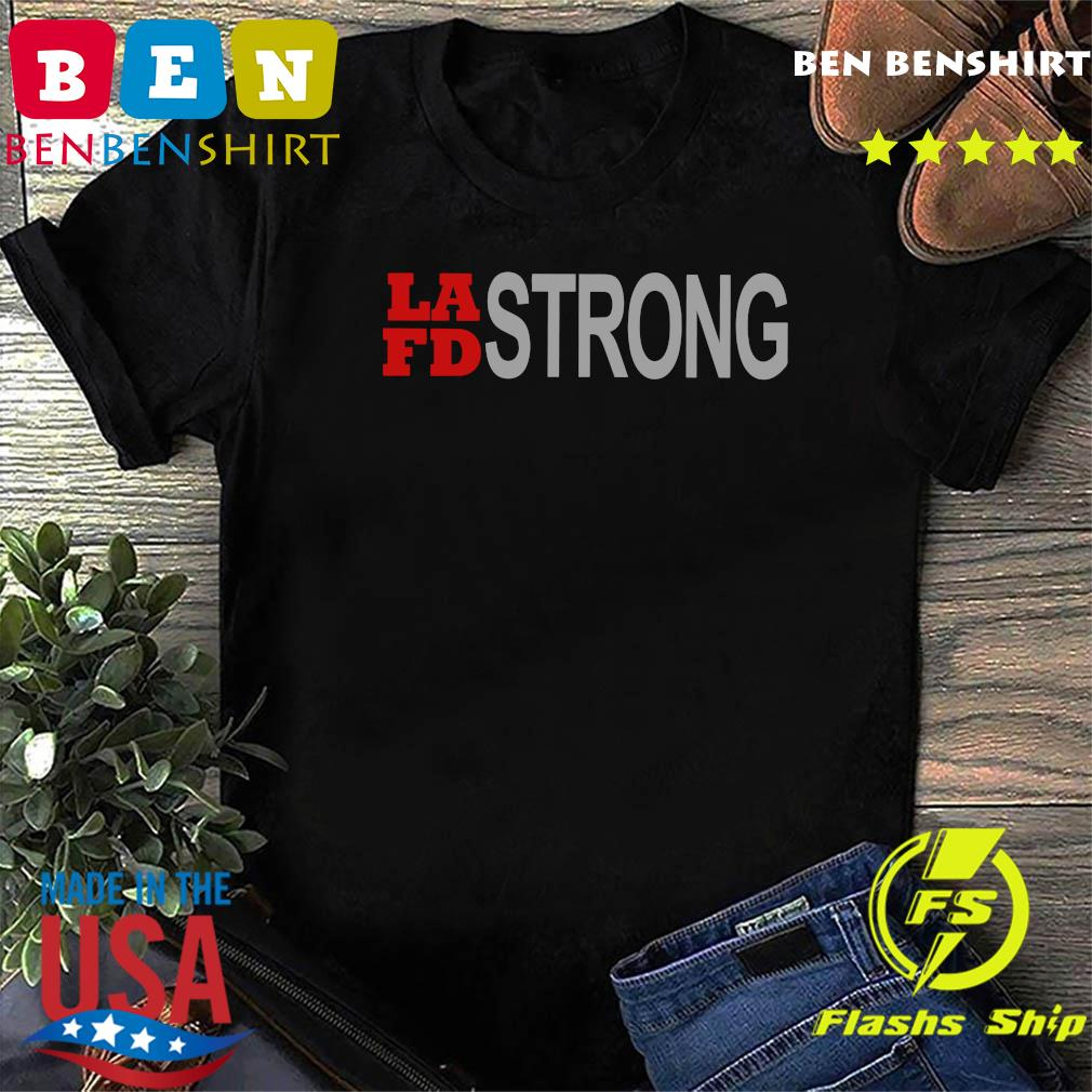 Funny Lafd Strong Shirt