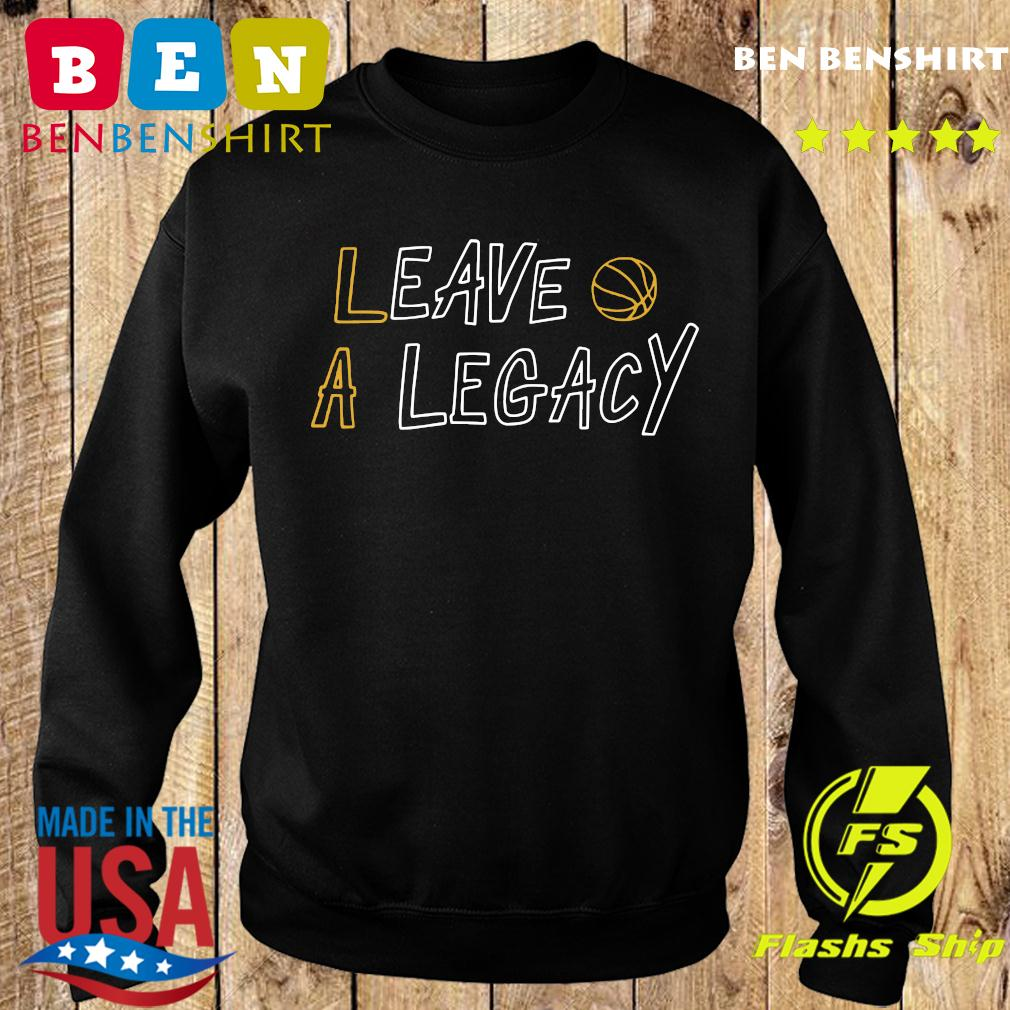 Official Leave A Legacy Shirt Sweater