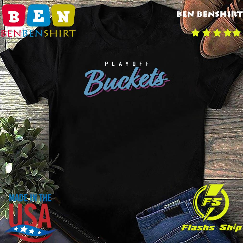 Playoff Buckets 2020 Shirt