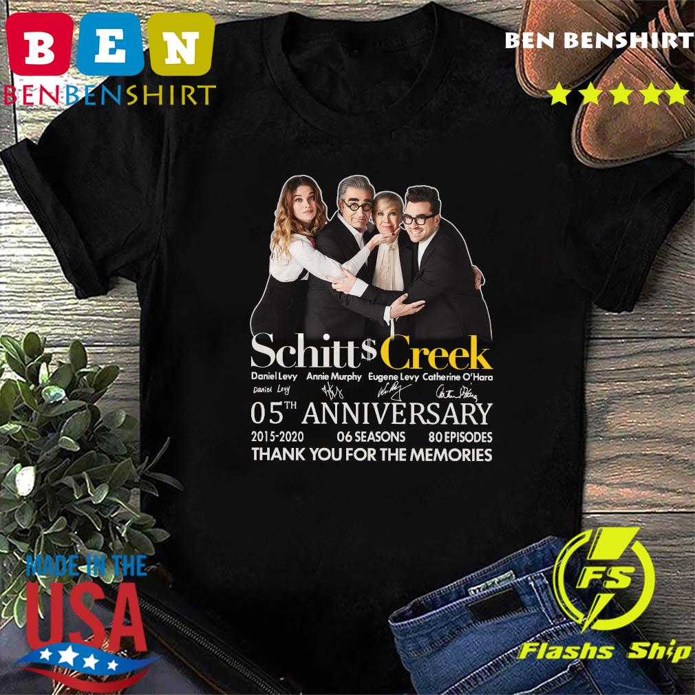 Schitt Creek 05 Anniversary 2015 2020 06 Seasons 80 Episodes Thank You For The Memories Signatures Shirt