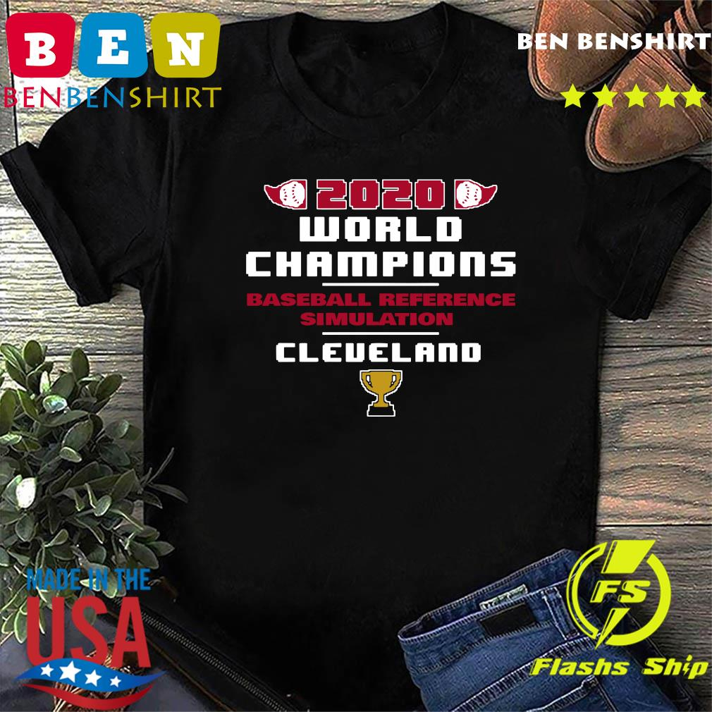 Baseball Reference Simulated 2020 World Champs Cleveland Shirt