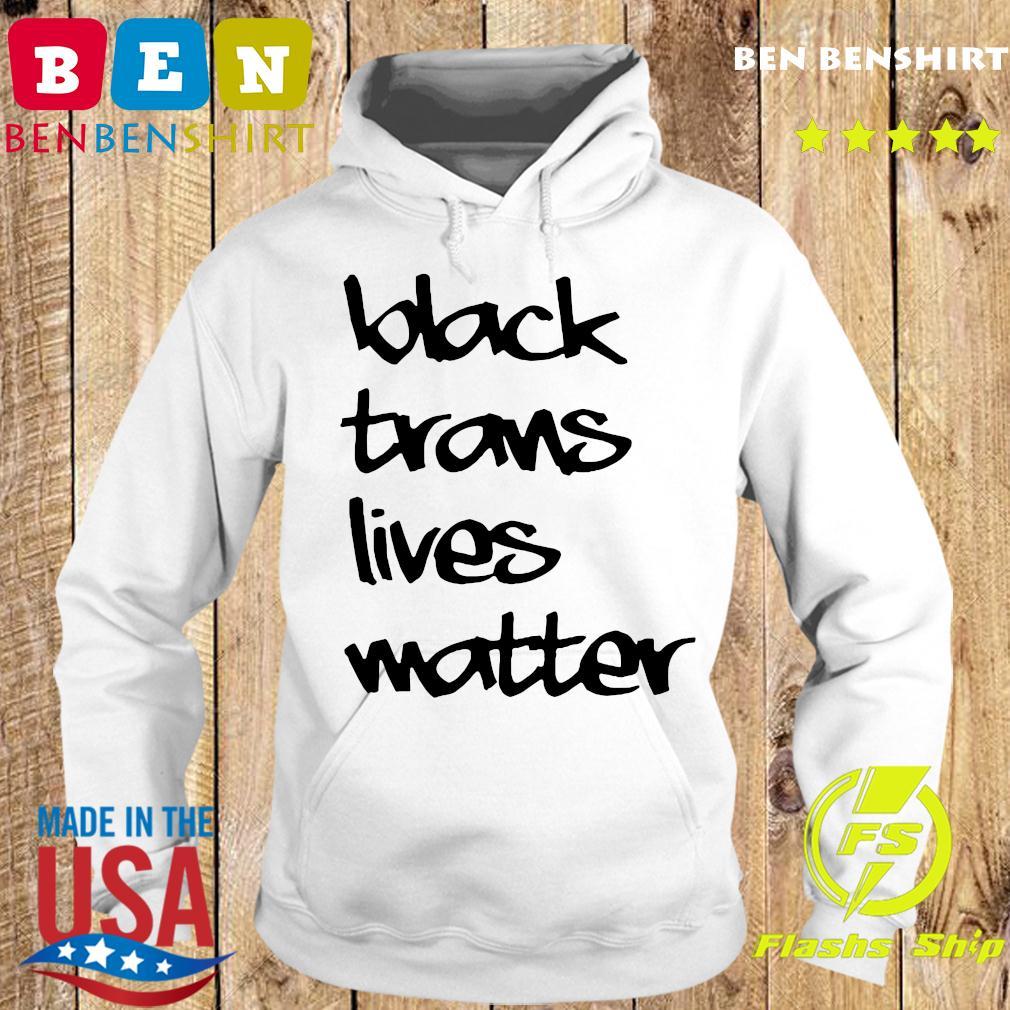 Black Trans Lives Matter Shirt Hoodie