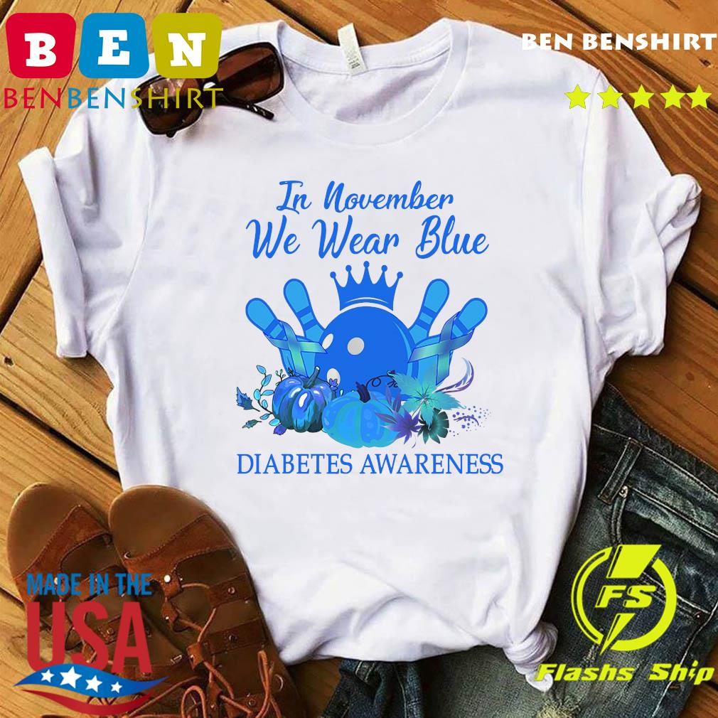Bowling In November We Wear Blue Diabetes Awareness Shirt