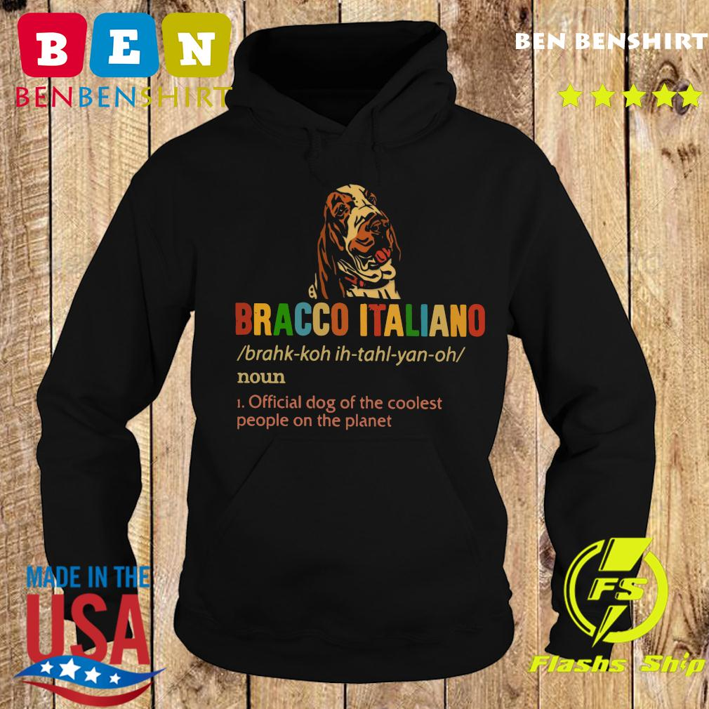 Bracco Italiano Official Dog Of The Coolest People The Planet Shirt Hoodie