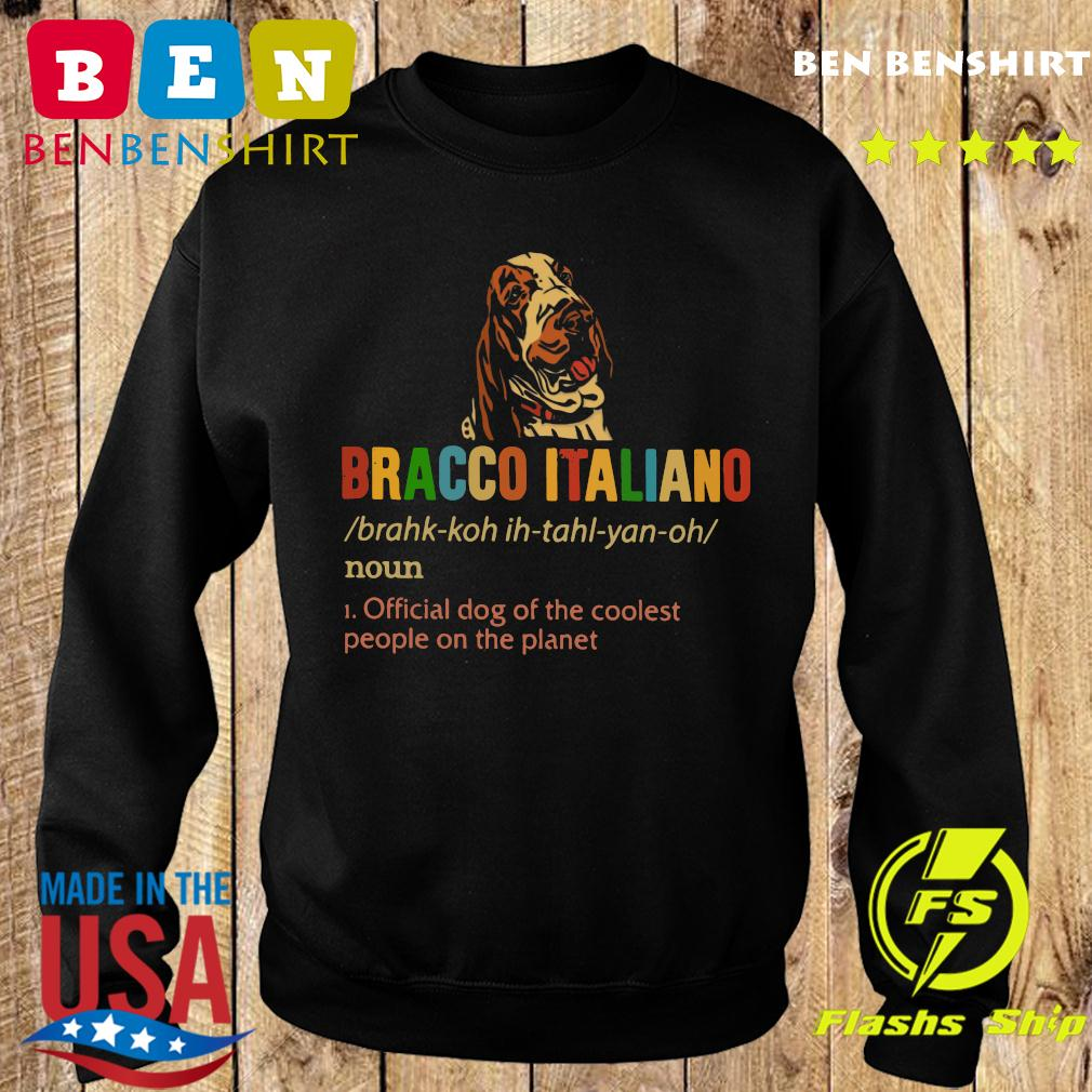 Bracco Italiano Official Dog Of The Coolest People The Planet Shirt Sweater