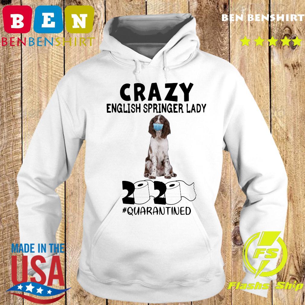 Crazy English Springer Lady Mask 2020 Toilet Paper Quarantined Shirt Hoodie