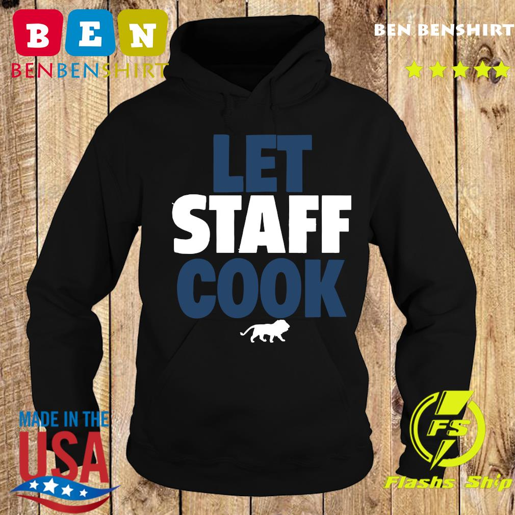 Detroit Lions let staff cook s Hoodie