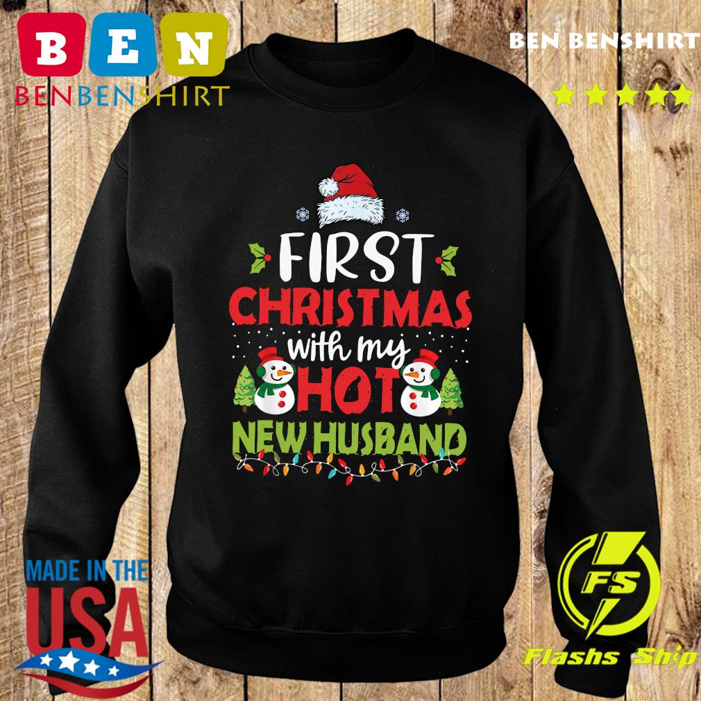 First Christmas With My Hot New Husband Sweatshirt