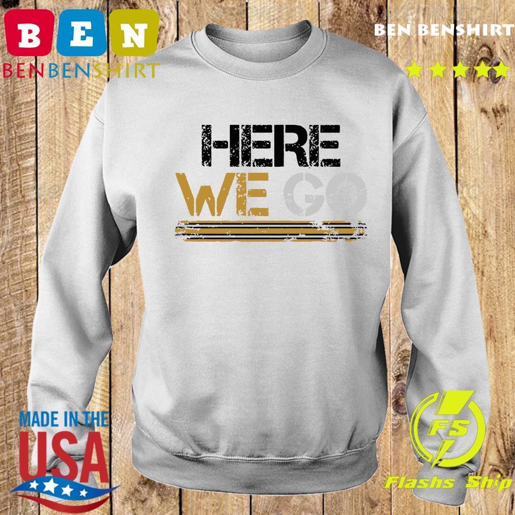 Here we go pittsburgh T-Shirt Sweater