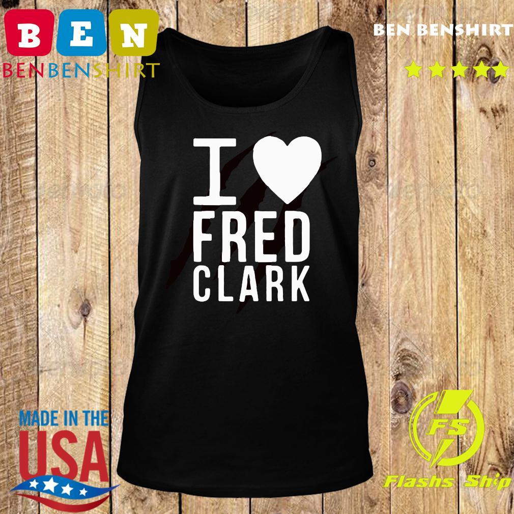 I Love Fred Clark Shirt Tank top