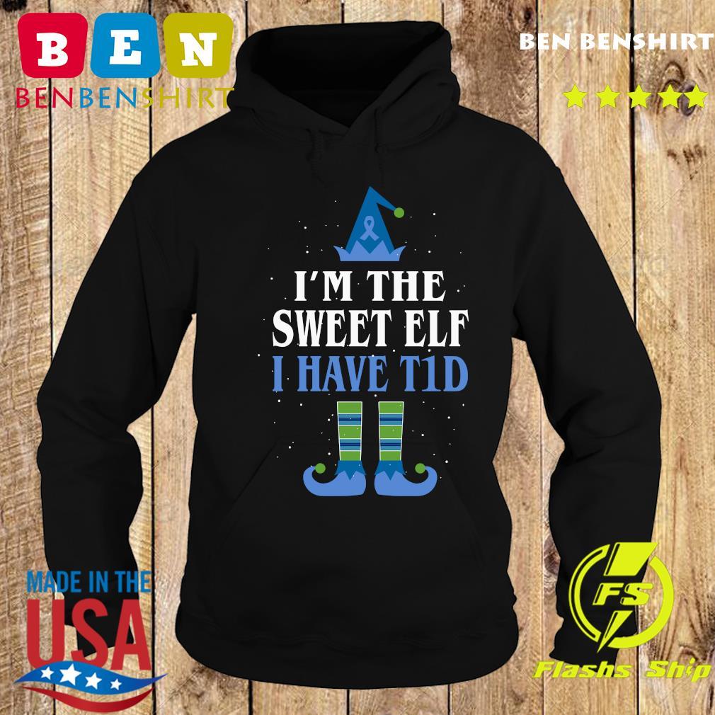 I'm The Sweet Elf I Have T1d Christmas Sweats Hoodie