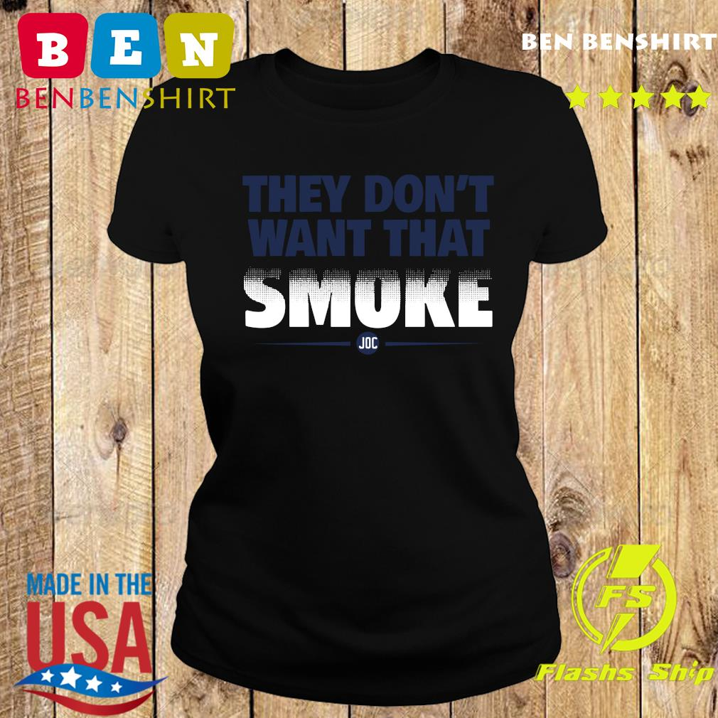 Official They Don't Want That Smoke Shirt Ladies tee