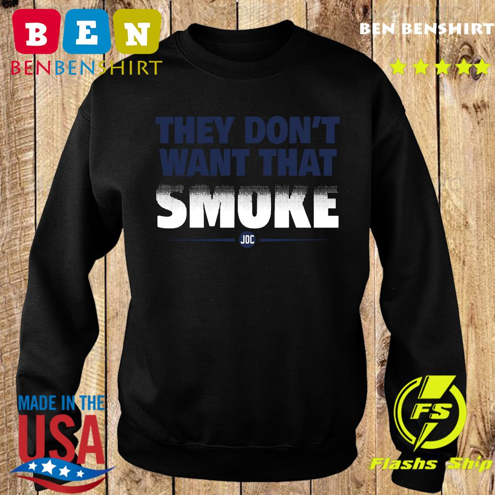 Official They Don't Want That Smoke Shirt Sweater
