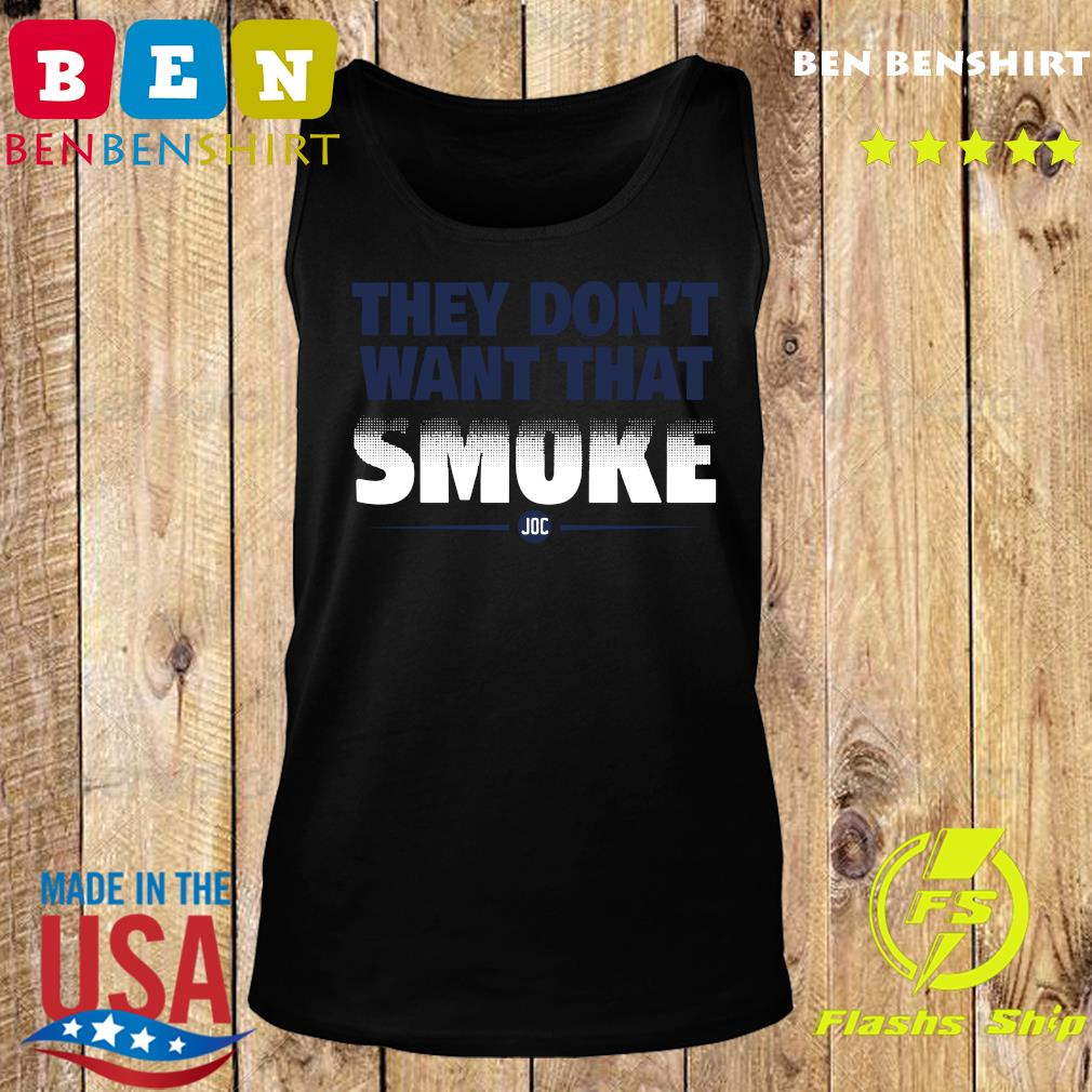 Official They Don't Want That Smoke Shirt Tank top