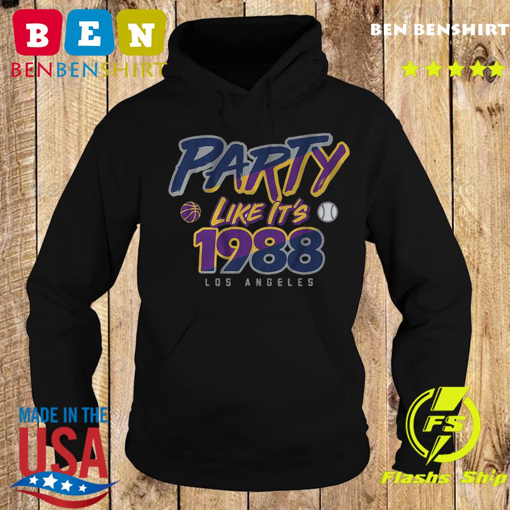 Party Like It's 1988 Los Angeles Dodgers Shirt Hoodie