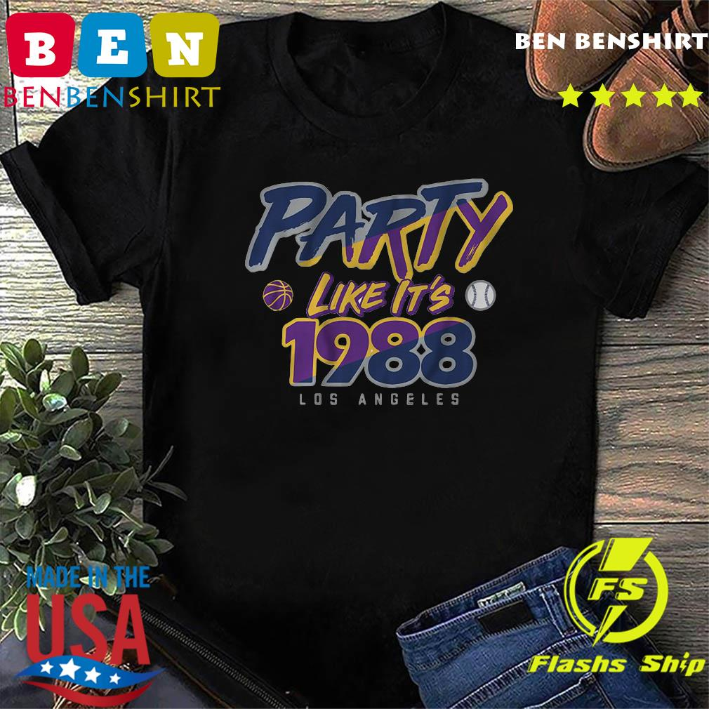 Party Like It's 1988 Los Angeles Dodgers Shirt