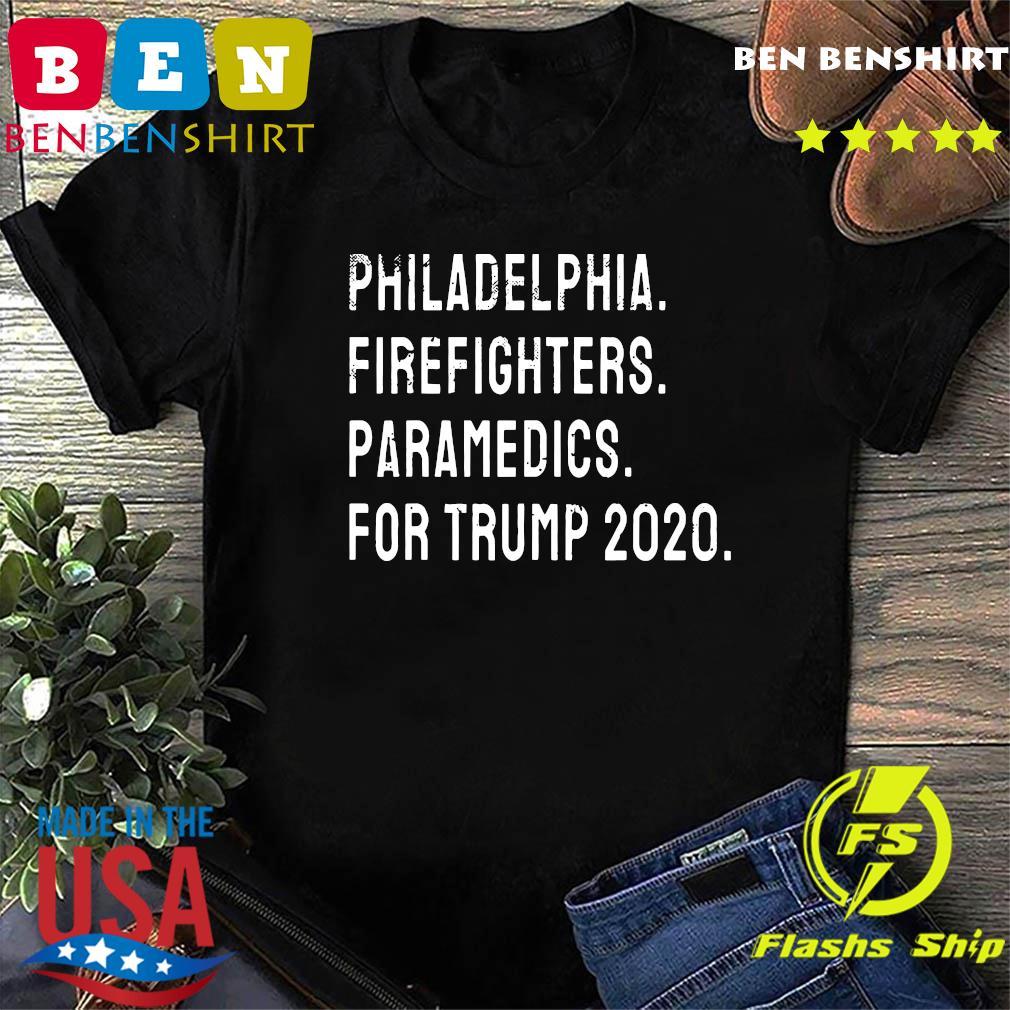 Philadelphia Firefighters and Paramedics For Trump 2020 Shirt