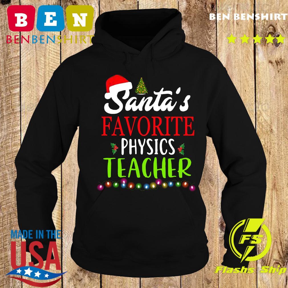 Santa's Favorite Physics Teacher gift Tee s Hoodie