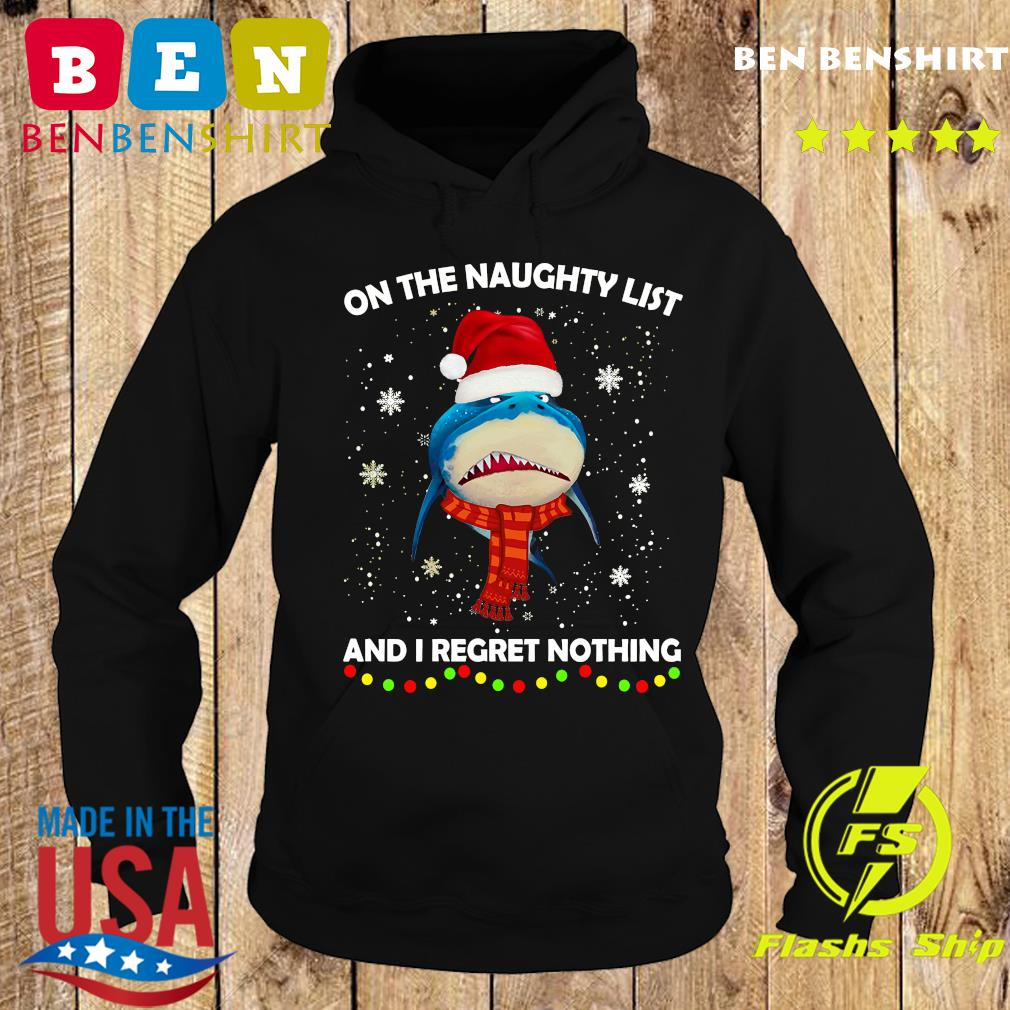 Shark On The Naughty List And I Regret Nothing Christmas Sweats Hoodie