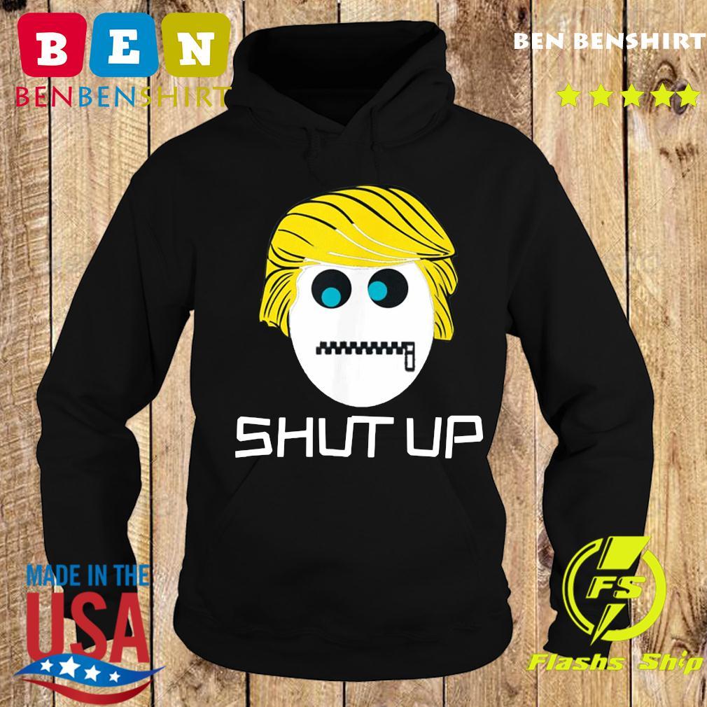 Shut Up Trump lock the mouth T-Shirt Hoodie