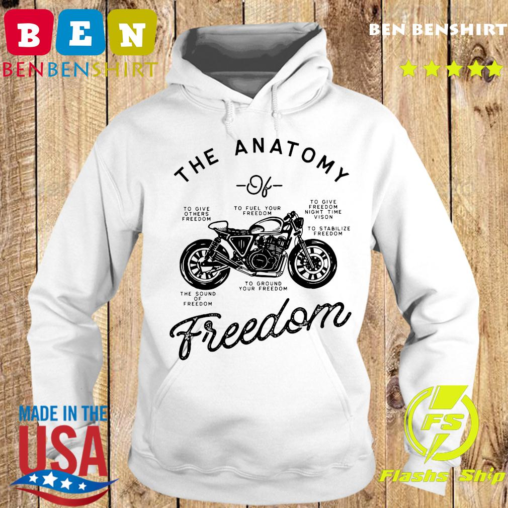 The Anatomy To Give Others Freedom To Fuel Your Freedom The Sound Of Freedom Funny Shirt Hoodie