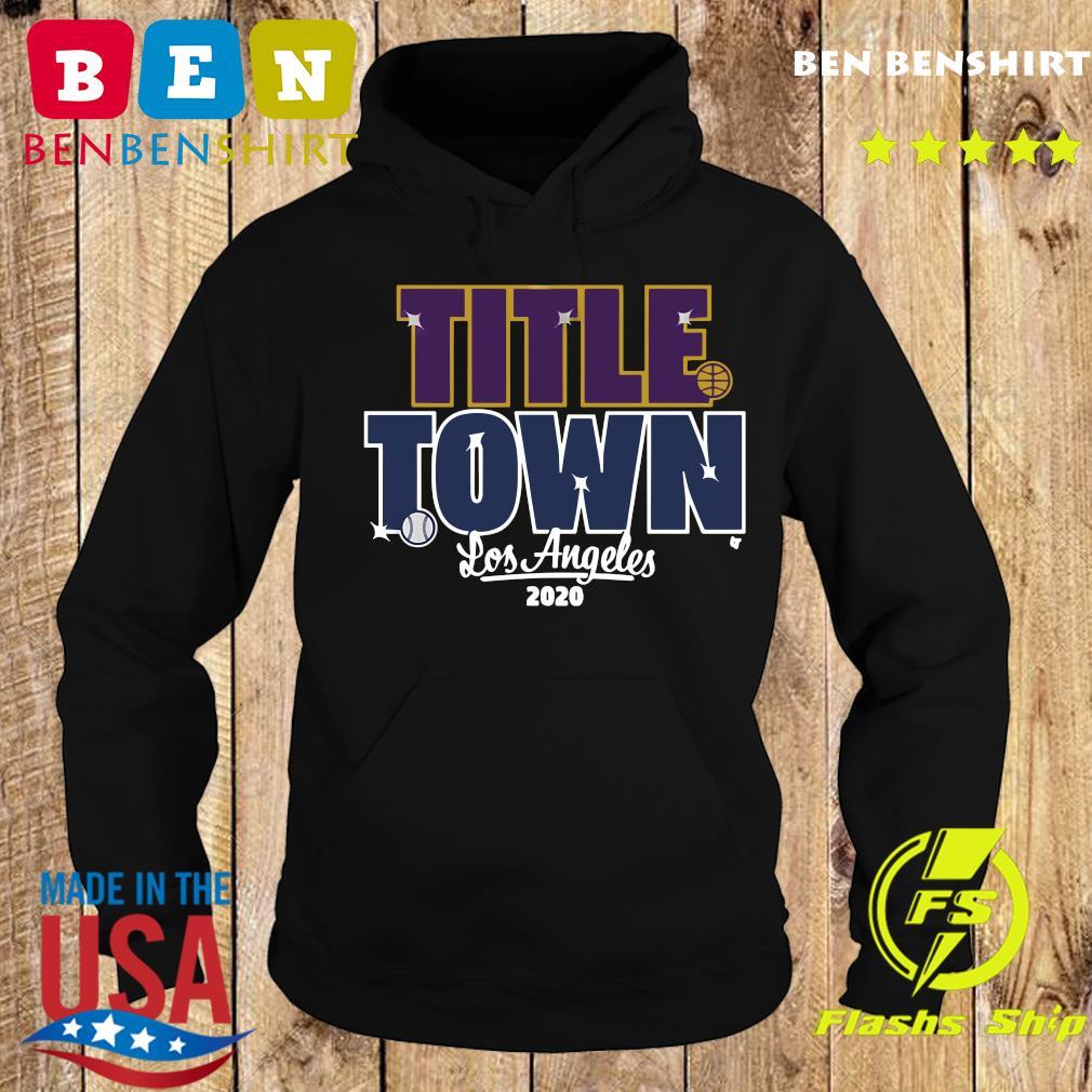 Title Town Los Angeles 2020 Shirt Hoodie