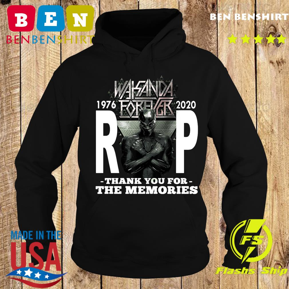 Wakanda Forever Rip Black Panther 1976 2020 Thank You For The Memories Shirt Hoodie