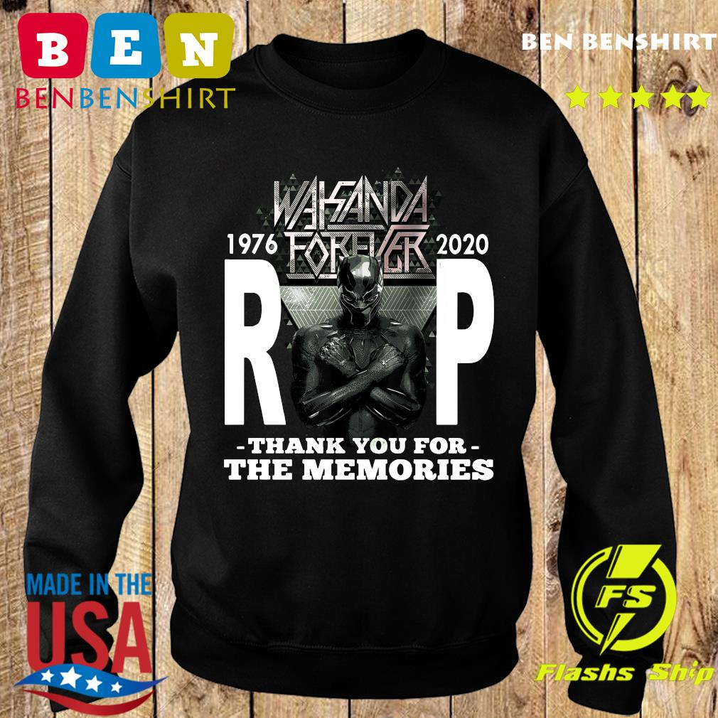 Wakanda Forever Rip Black Panther 1976 2020 Thank You For The Memories Shirt Sweater