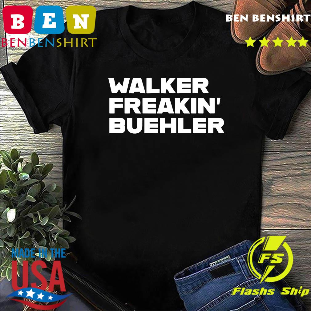 Walker Freaking Buehler Shirt