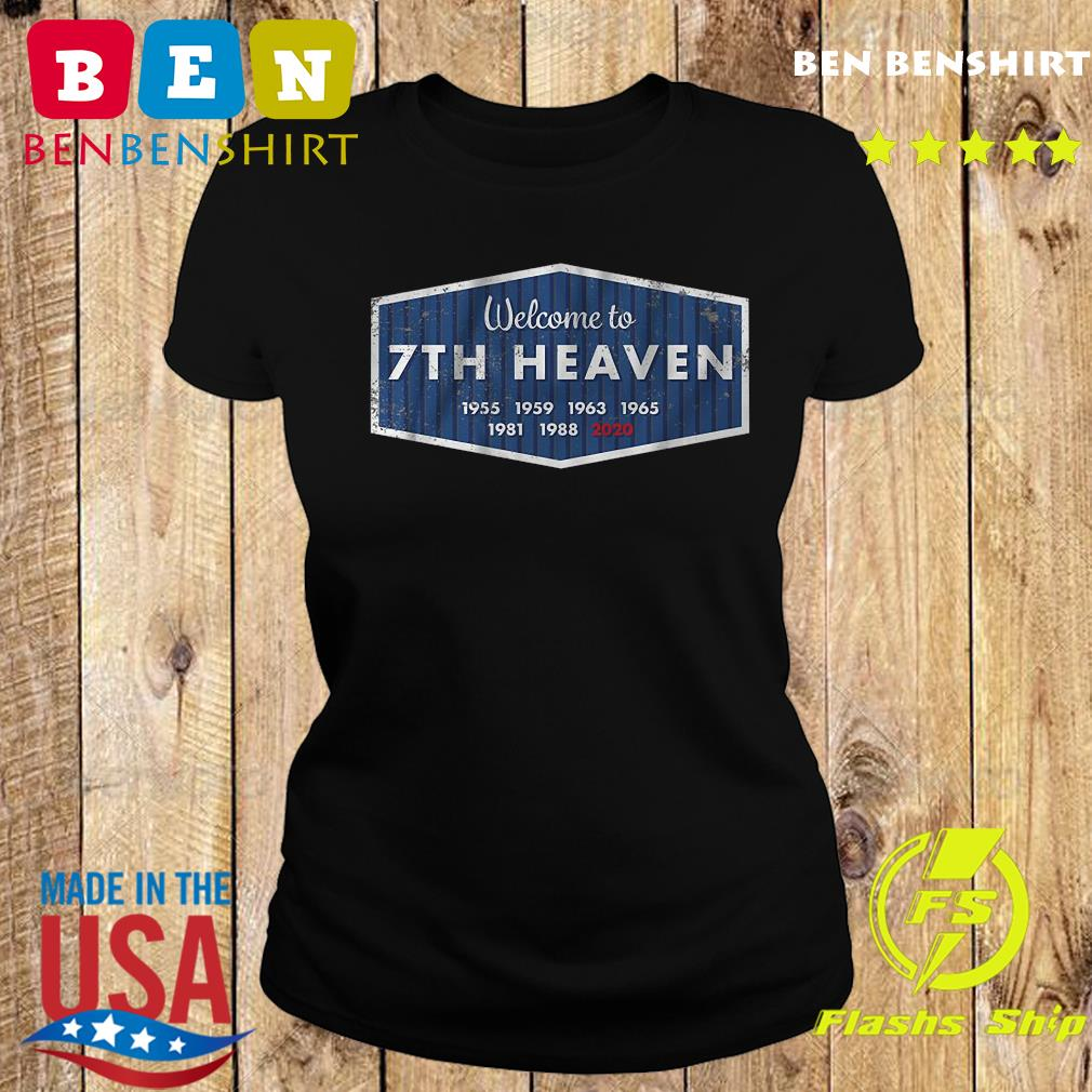 welcome to 7th heaven 1955 1959 1963 1965 1981 1988 2020 s Ladies tee