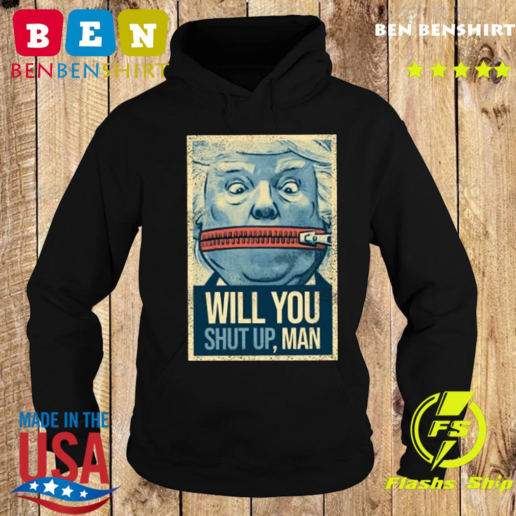 Will You Shut Up Man lock your mouth T-Shirt Hoodie