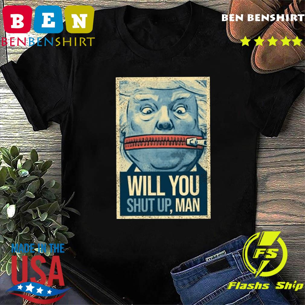 Will You Shut Up Man lock your mouth T-Shirt