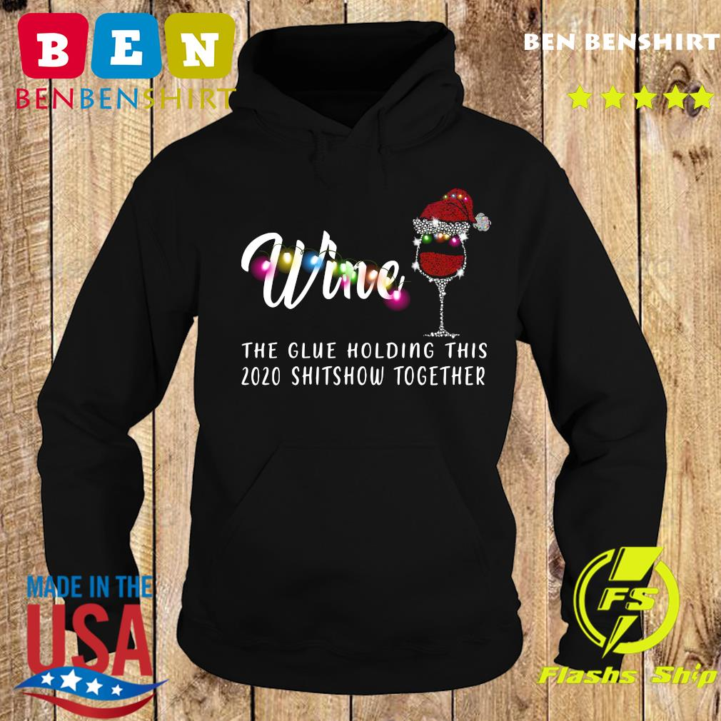 Wine The Glue Holding This 2020 Shitshow Together Sweats Hoodie