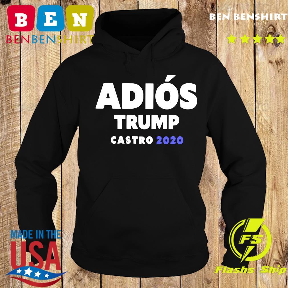 Adios Trump Castro 2020 Shirt Hoodie