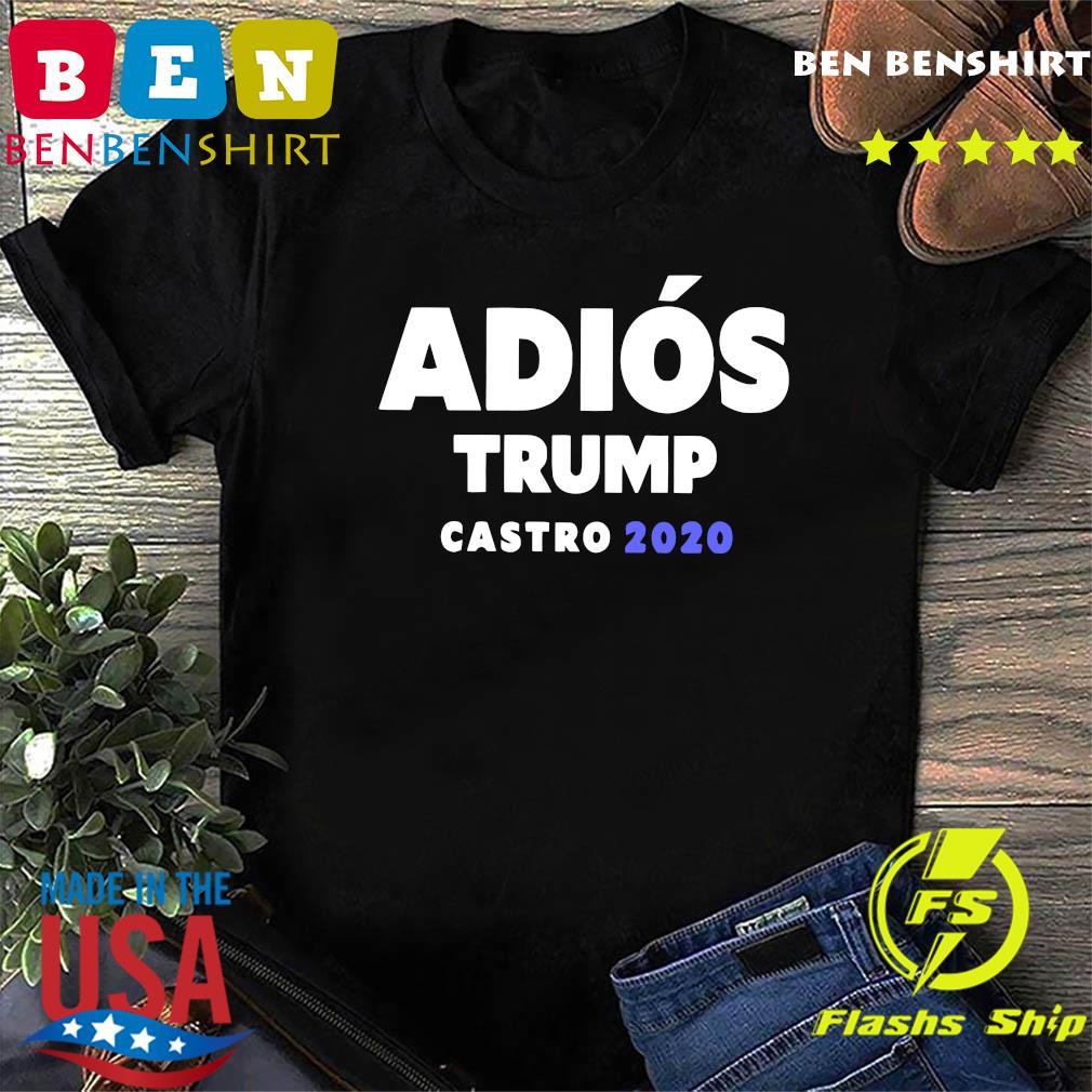 Adios Trump Castro 2020 Shirt