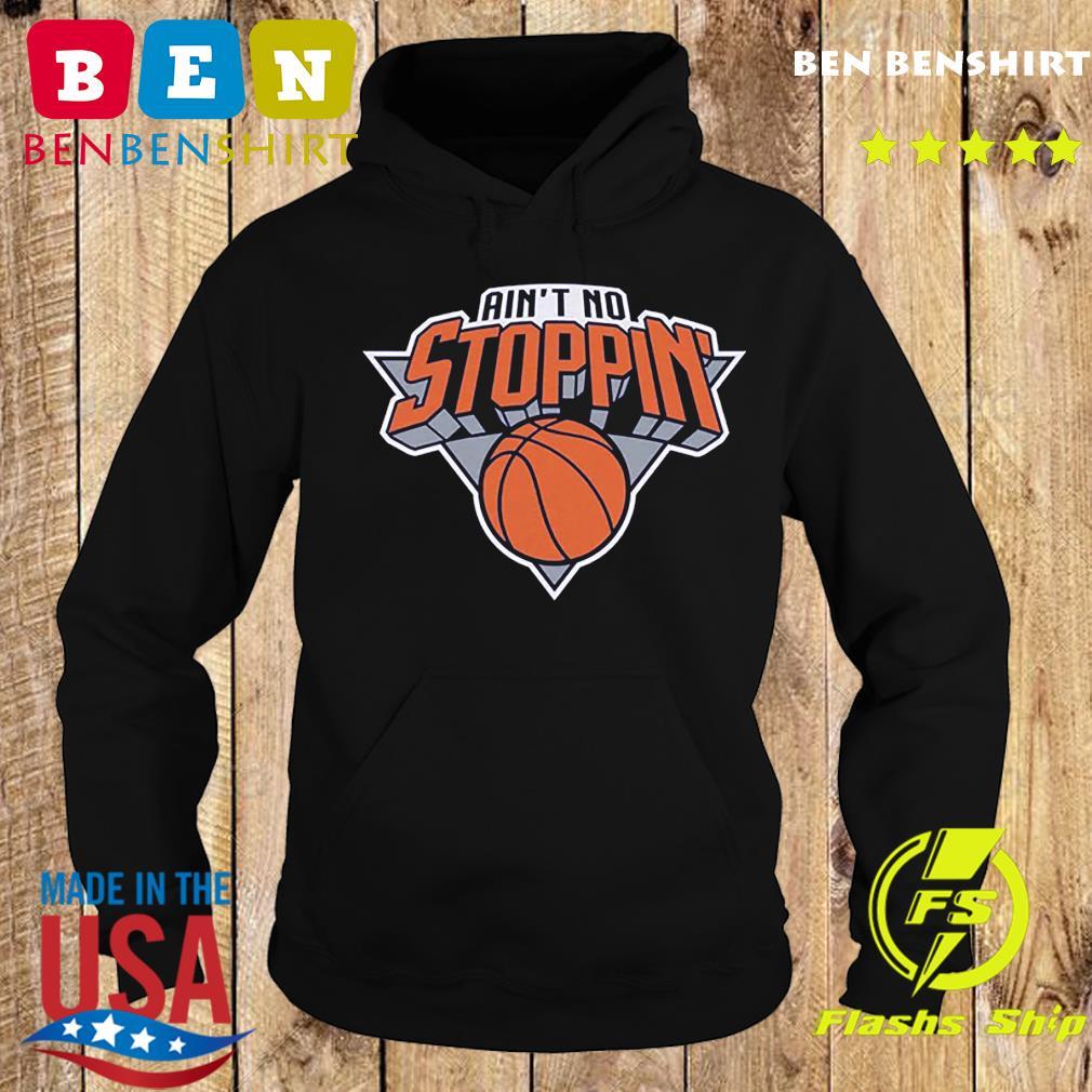 Ain't No Stoppin' New York Basketball Shirt Hoodie