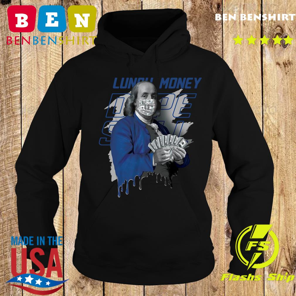 Ben Franklin Face Mask Lunch Money Shirt Hoodie