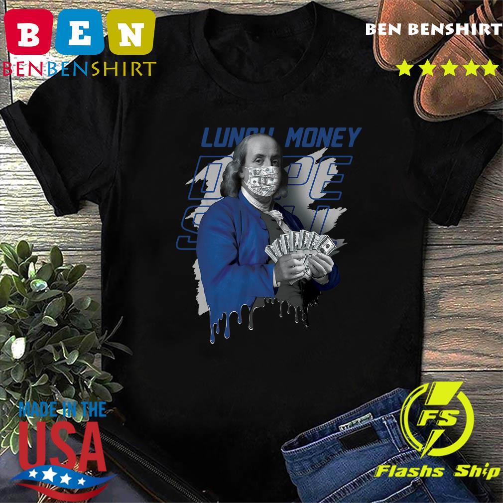 Ben Franklin Face Mask Lunch Money Shirt