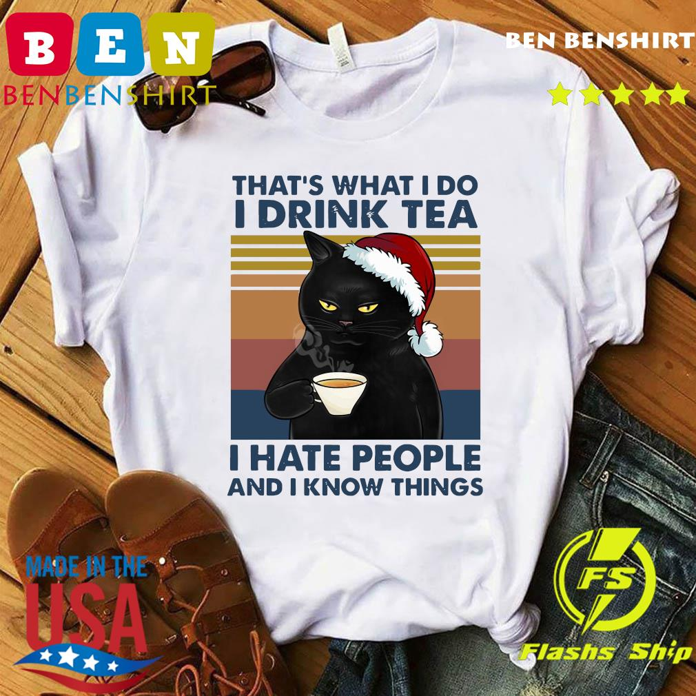 Black Cat Santa That's What I Do I Drink Tea I Hate People And I Know Things Vintage Shirt