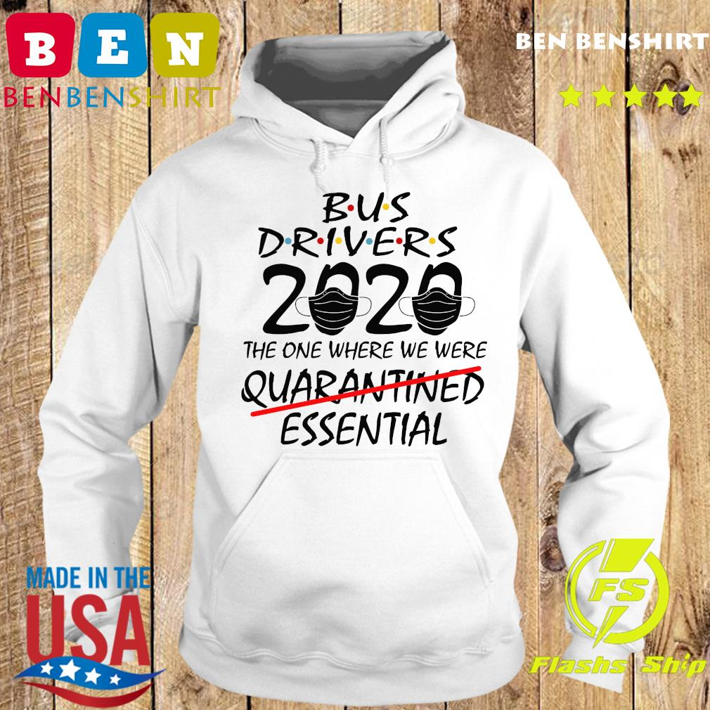 Bus Drives 2020 The One Where We Were Quarantined Essential Shirt Hoodie