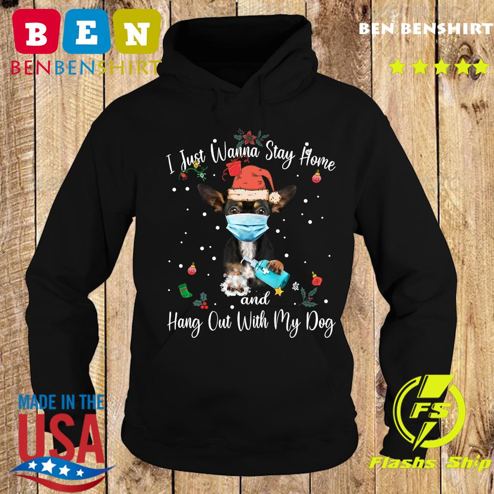 Chihuahua Face Mask I Just Wanna Stay Home And Hang Out With My Dog Merry Christmas Sweats Hoodie