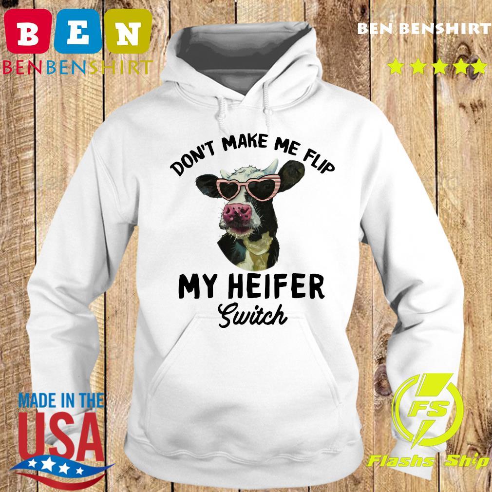 Cow Don't Make Me Flip My Heifer Switch Shirt Hoodie