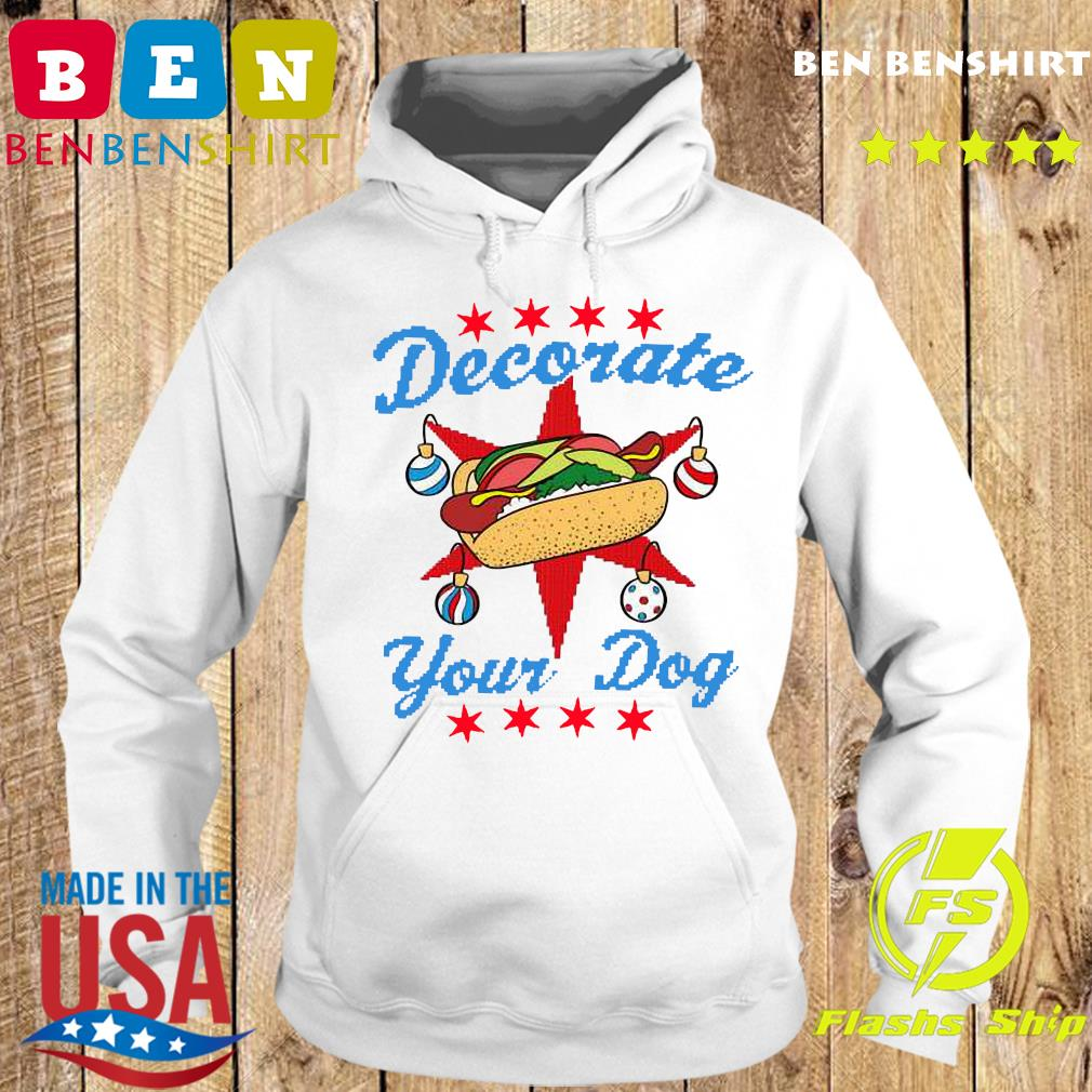 Decorate Your Dog Hot Dog Mery Christmas Shirt Hoodie