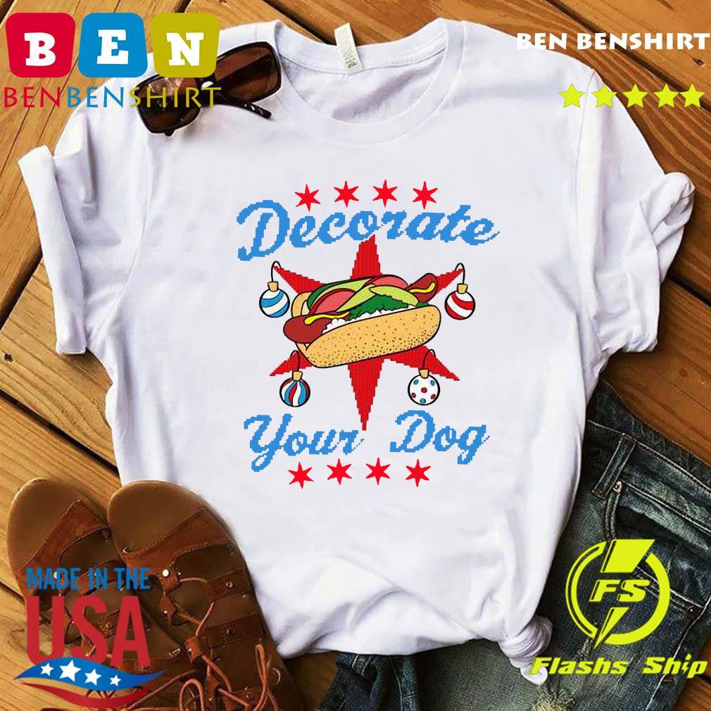 Decorate Your Dog Hot Dog Mery Christmas Shirt