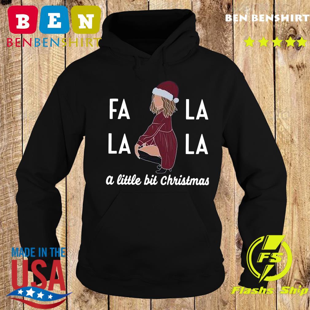 Fa La La La A Little Bit Christmas Sweats Hoodie