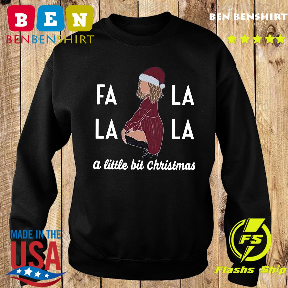 Fa La La La A Little Bit Christmas Sweatshirt