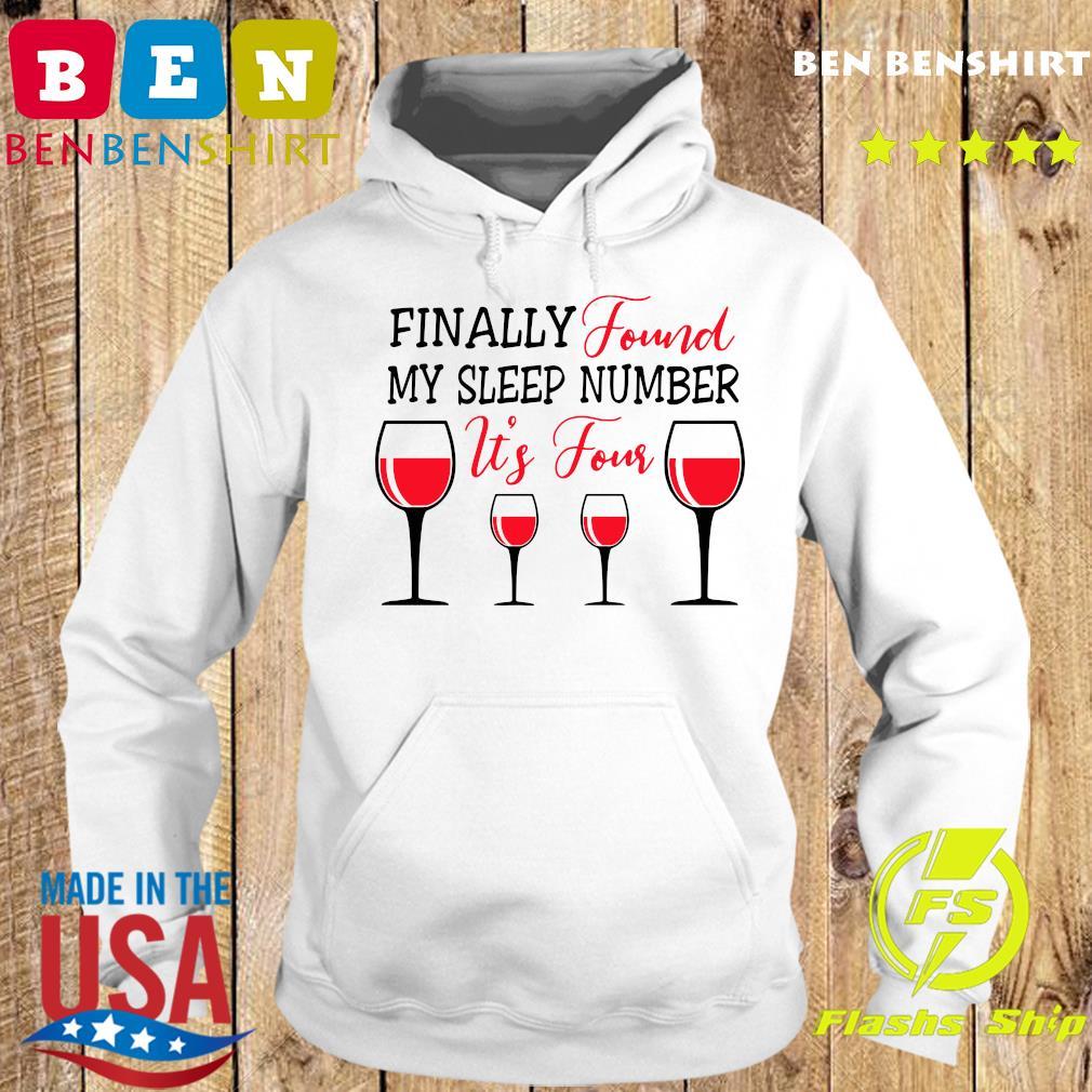 Finally Found My Sleep Number It's Four Wine Shirt Hoodie
