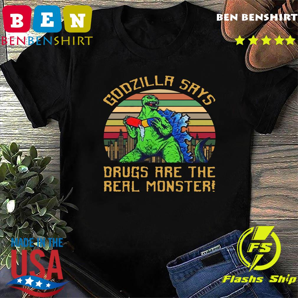 Godzilla Says Drugs Are The Real Monster Vintage T-shirt